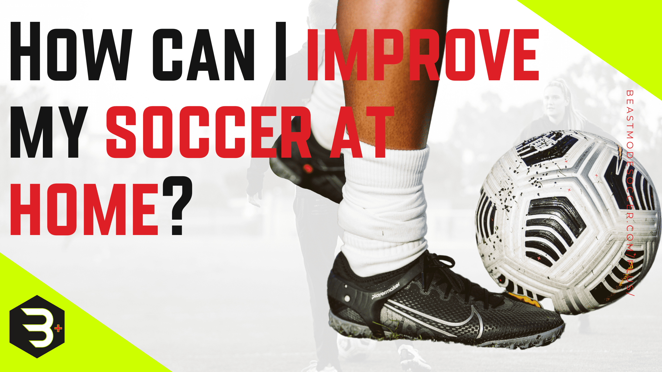 How can I improve my soccer at home?